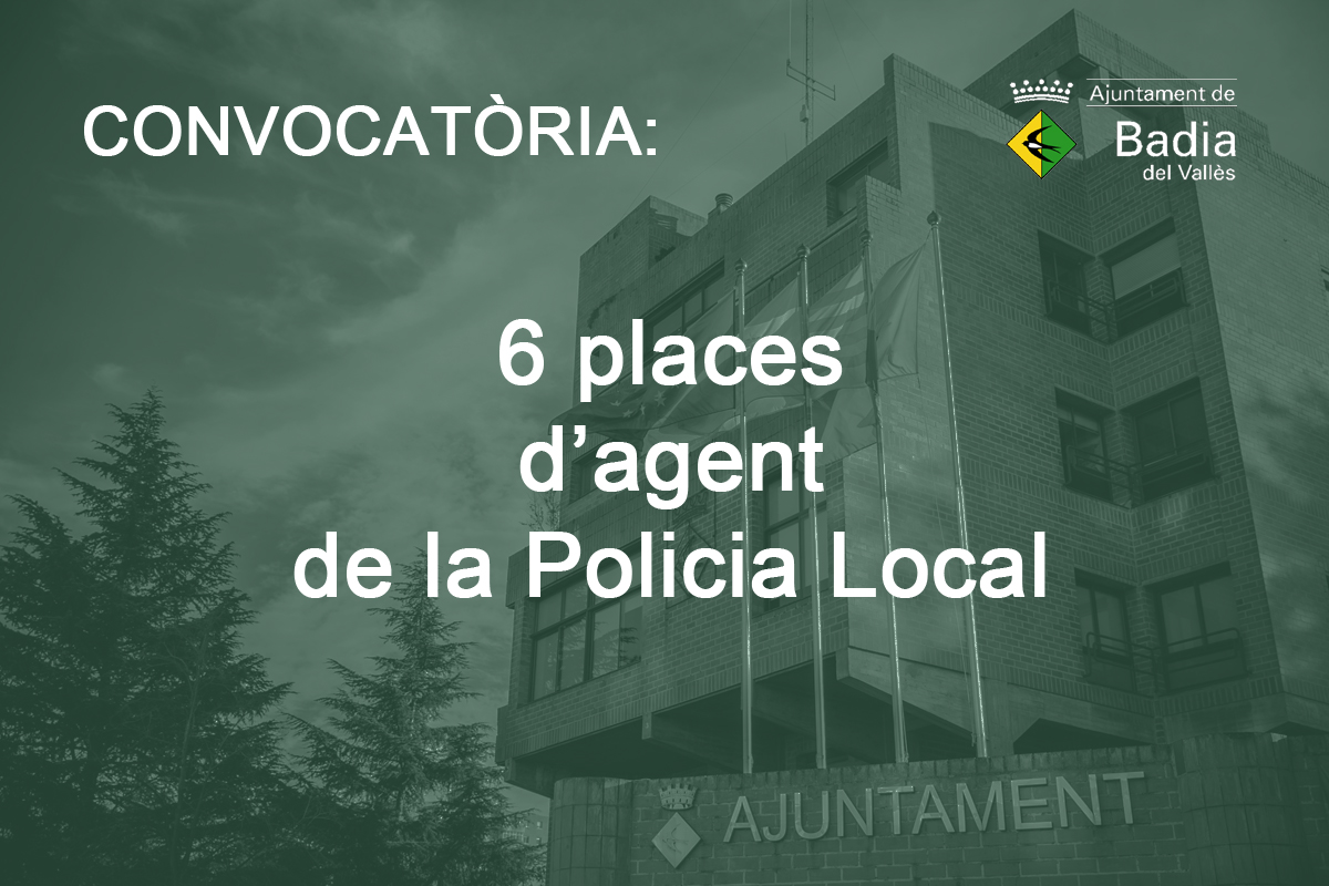Convocatòria de 6 places d´agent de la Policia Local